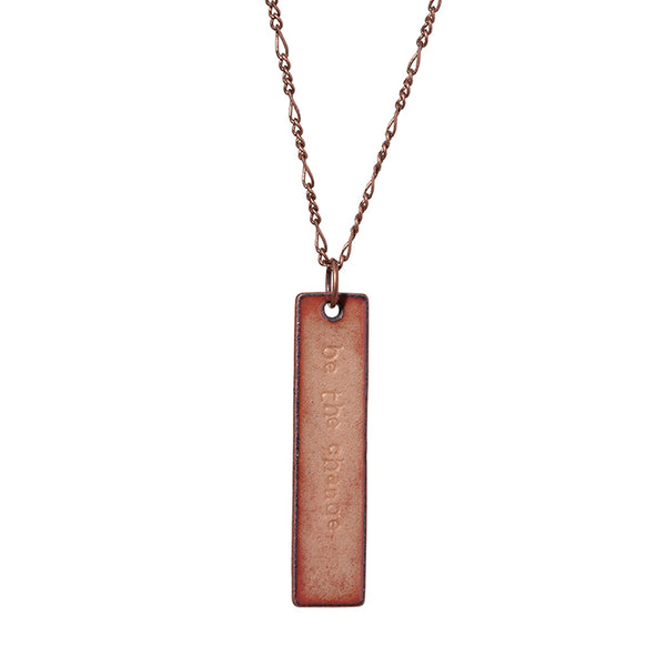 """Be the Change"" Necklace in Shimmering Copper"