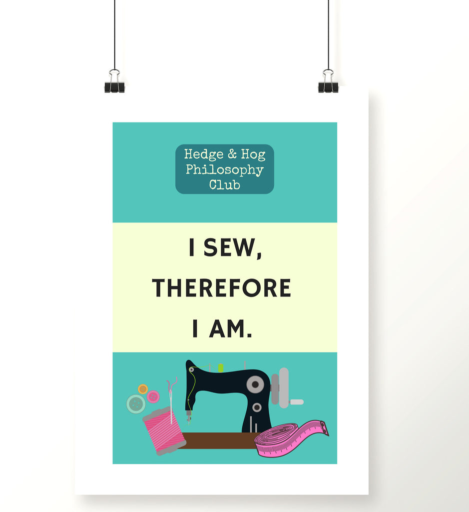 Sewing 'I sew, therefore I am' print
