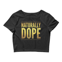 """Naturally Dope"" Women's Crop Tee Crop Top from [shop name]"