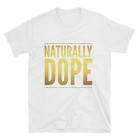"""Naturally Dope"" Unisex T-Shirt T-Shirt from [shop name]"