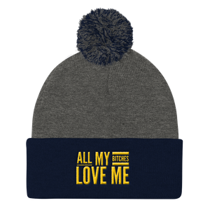 """All My Bitches Love Me"" Pom Pom Knit Cap Beanie from [shop name]"