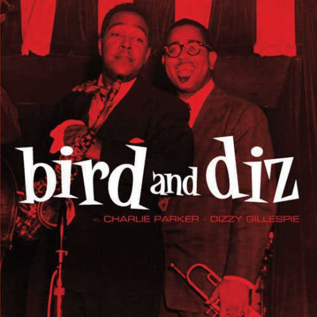 Charlie Parker & Dizzie Gillespie - Bird and Diz  (Vinyl LP)