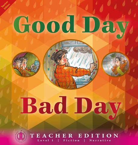 Good Day Bad Day (Teacher Edition - Level 1)