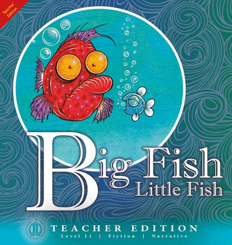 Big Fish Little Fish (Teacher Edition - Level 11)