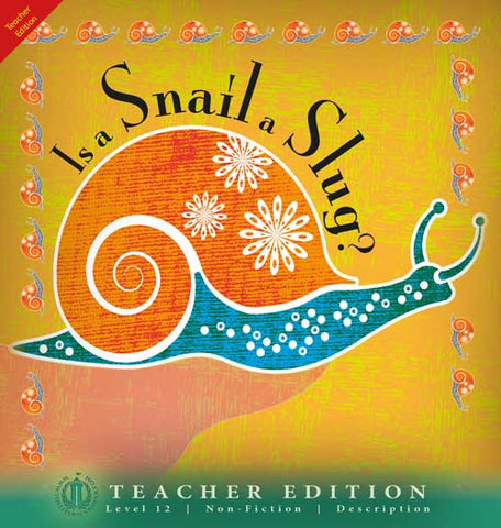 Is a Snail a Slug? (Teacher Edition - Level 12)