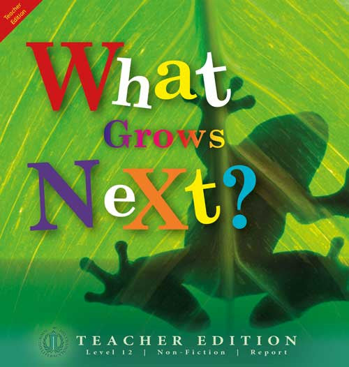 What Grows Next? (Teacher Edition - Level 12)