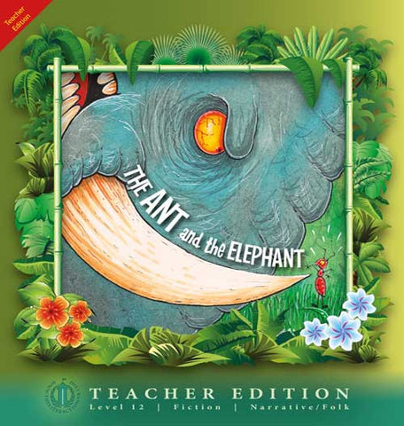 The Ant and the Elephant (Teacher Edition - Level 12)