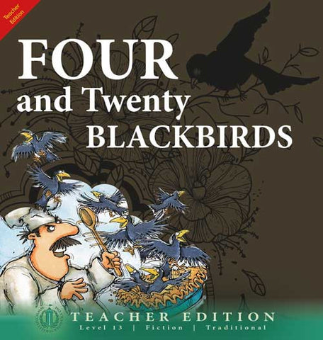 Four and Twenty Blackbirds (Teacher Edition - Level 13)