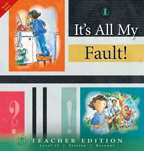 It's All My Fault! (Teacher Edition - Level 13)