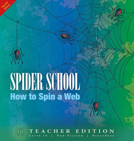 Spider School: How to Spin a Web (Teacher Edition - Level 14)