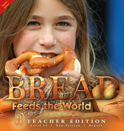 Bread Feeds the World (Teacher Edition - Level 16)