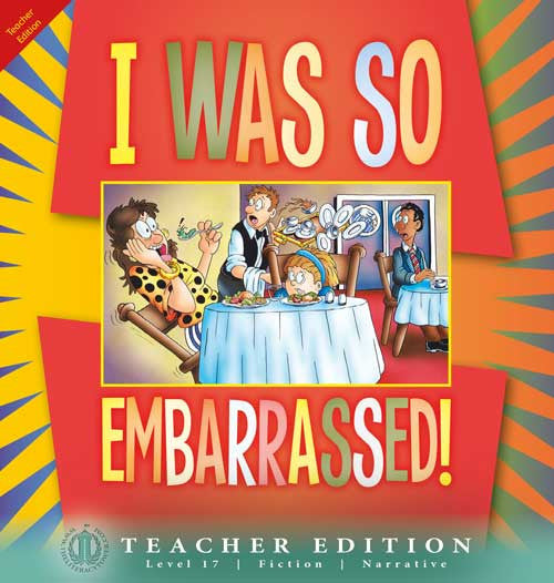 I Was So Embarrassed! (Teacher Edition - Level 17)