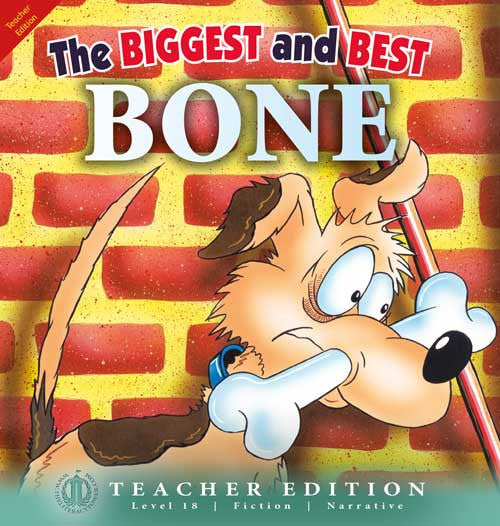 The Biggest and Best Bone (Teacher Edition - Level 18)
