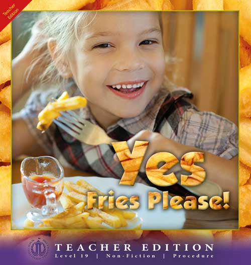Yes, Fries Please! (Teacher Edition - Level 19)