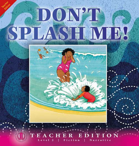 Don't Splash Me! (Teacher Edition - Level 2)