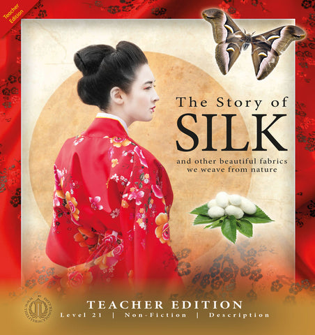 The Story of Silk (Teacher Edition - Level 21)