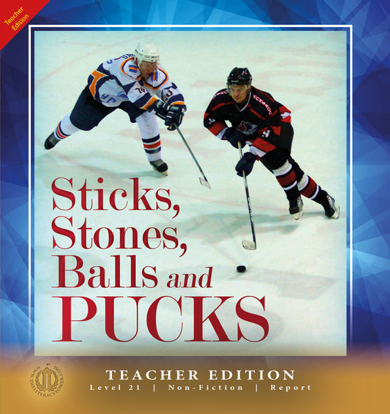 Sticks, Stones, Balls and Pucks (Teacher Edition - Level 21)