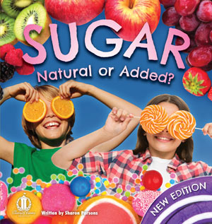 Sugar: Natural or Added? New Edition (Level 21)