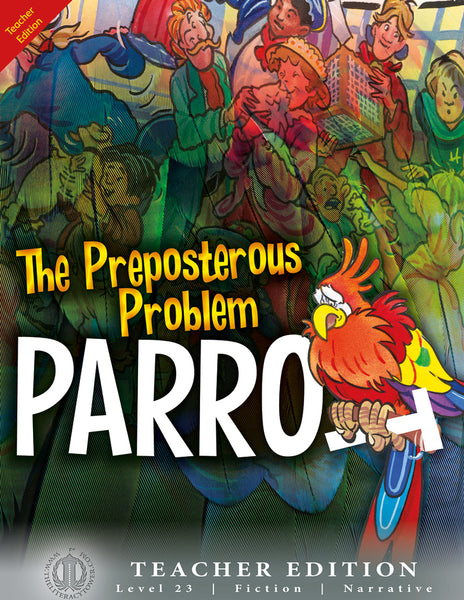 The Preposterous Problem Parrot (Teacher Edition - Level 23)