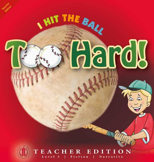 I Hit the Ball Too Hard! (Teacher Edition - Level 3)