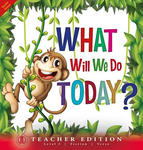 What Will We Do Today? (Teacher Edition - Level 3)