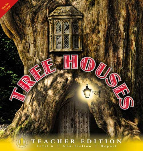 Tree Houses (Teacher Edition - Level 6)