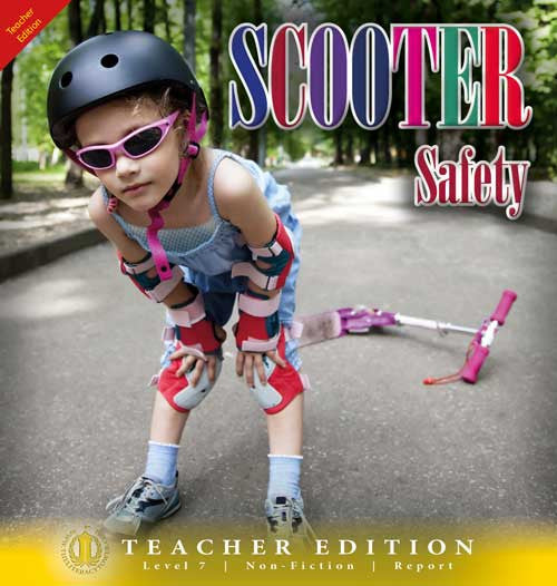 Scooter Safety (Teacher Edition - Level 7)