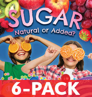 Sugar: Natural or Added? New Edition 6-PACK