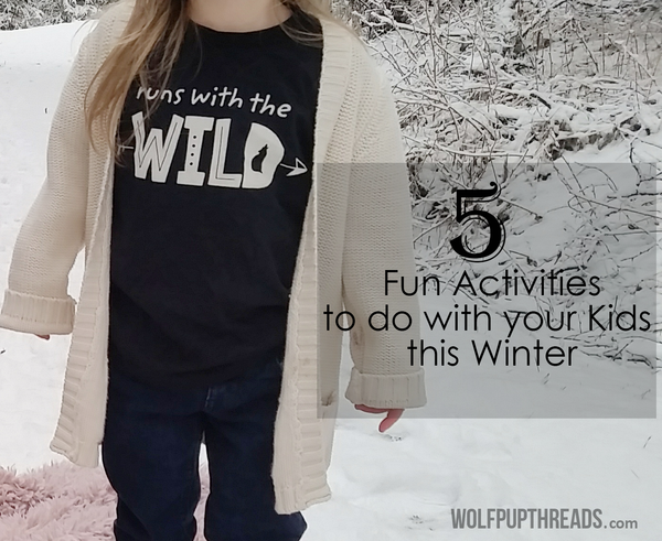 Wolf Pup Threads Fun Winter Activities for Kids blog post