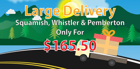 Large Delivery to Squamish, Whistler & Pemberton