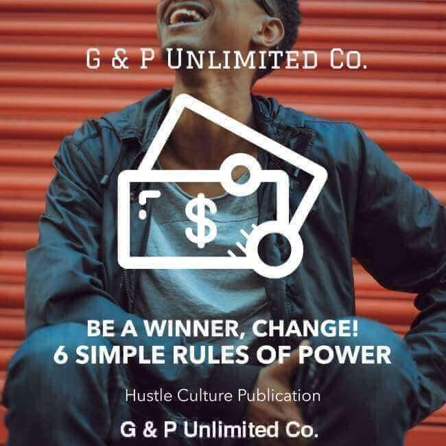 If You Want To Be A Winner, Change!  6 SIMPLE RULES OF POWER - G & P Unlimited Co.