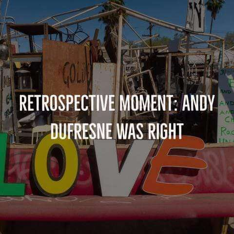 Retrospective Moment: Andy Dufresne was right