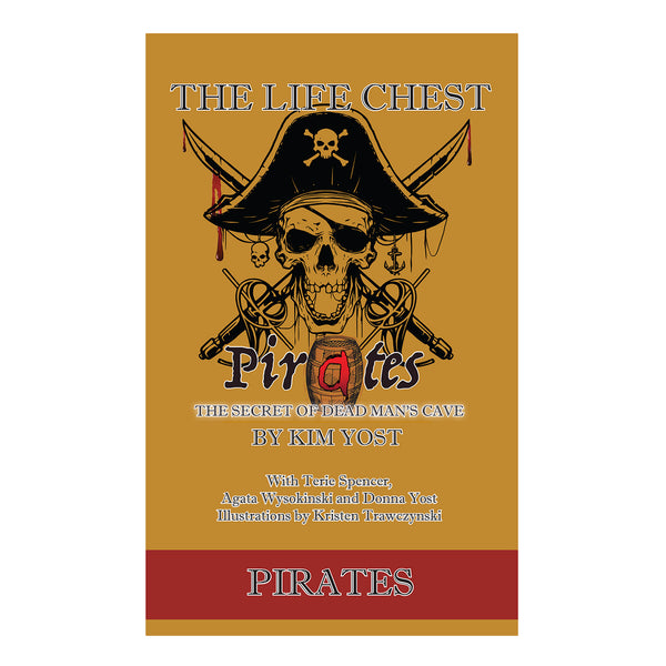 "The Life Chest: Pirates ""The Secret of Dead Man's Cave"" by Author of Pumptitude Kim Yost"