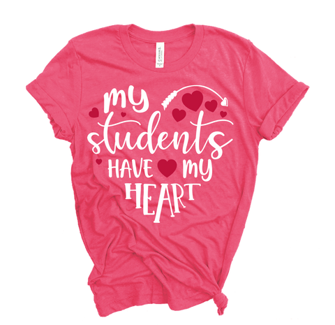 """My Student Have My Heart"" Exclusive Teacher Tee"