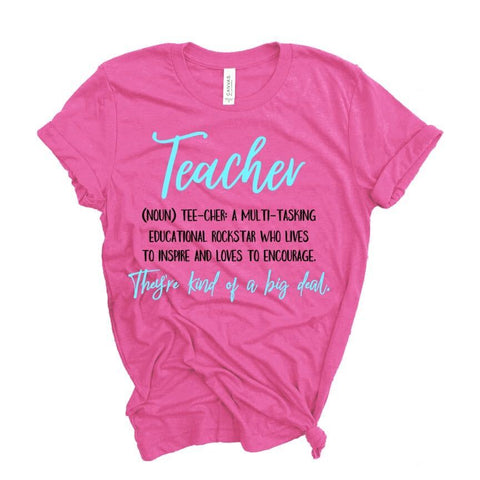 """Teacher: They're Kind of a Big Deal"" Teacher Tee"