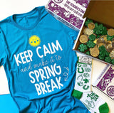 """Keep Calm and Make it to SPRING BREAK"" Tee"