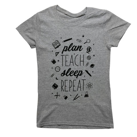 Plan Teach Sleep Repeat Teacher Tee