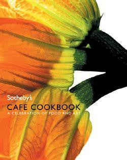 Sotheby's Cafe Cookbook by Laura Greenfield