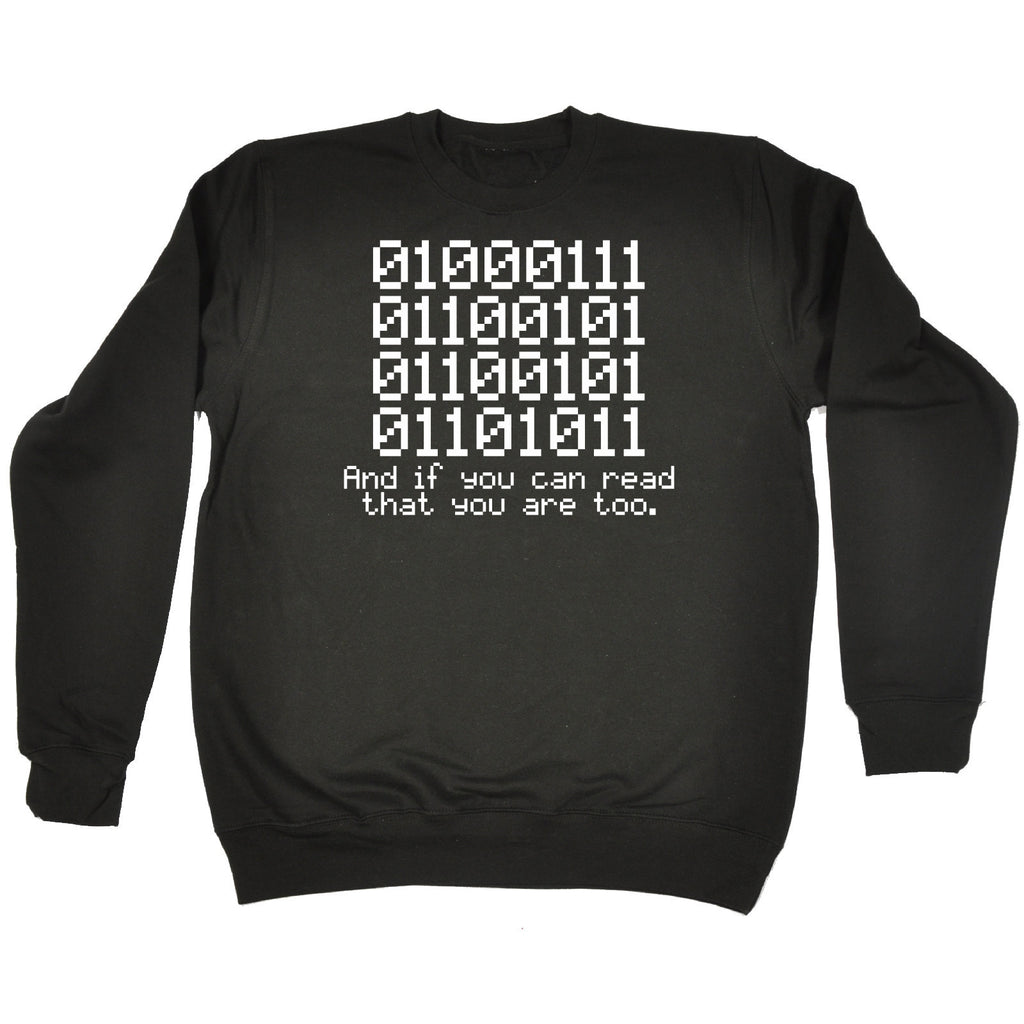 123t USA 0100 Binary If You Can Read That You Are Too Funny Sweatshirt