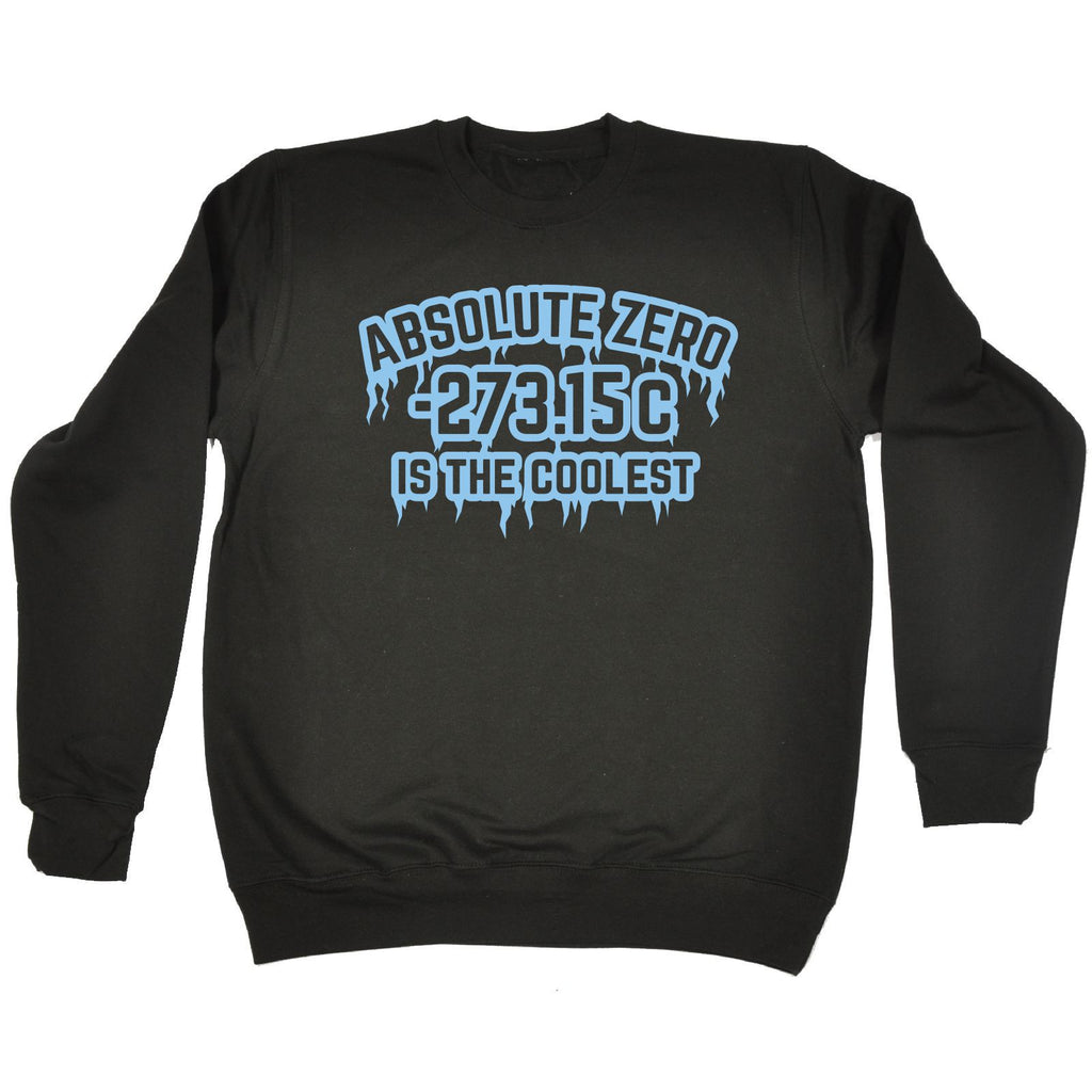 123t USA Absolute Zero Is The Coolest Funny Sweatshirt