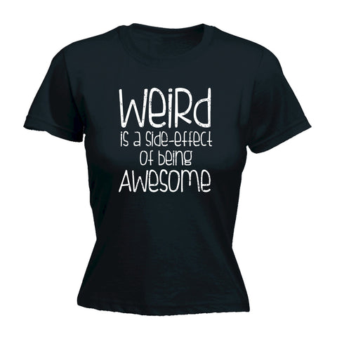 123t USA Women's Weird Is A Side Effect Of Being Awesome Funny T-Shirt