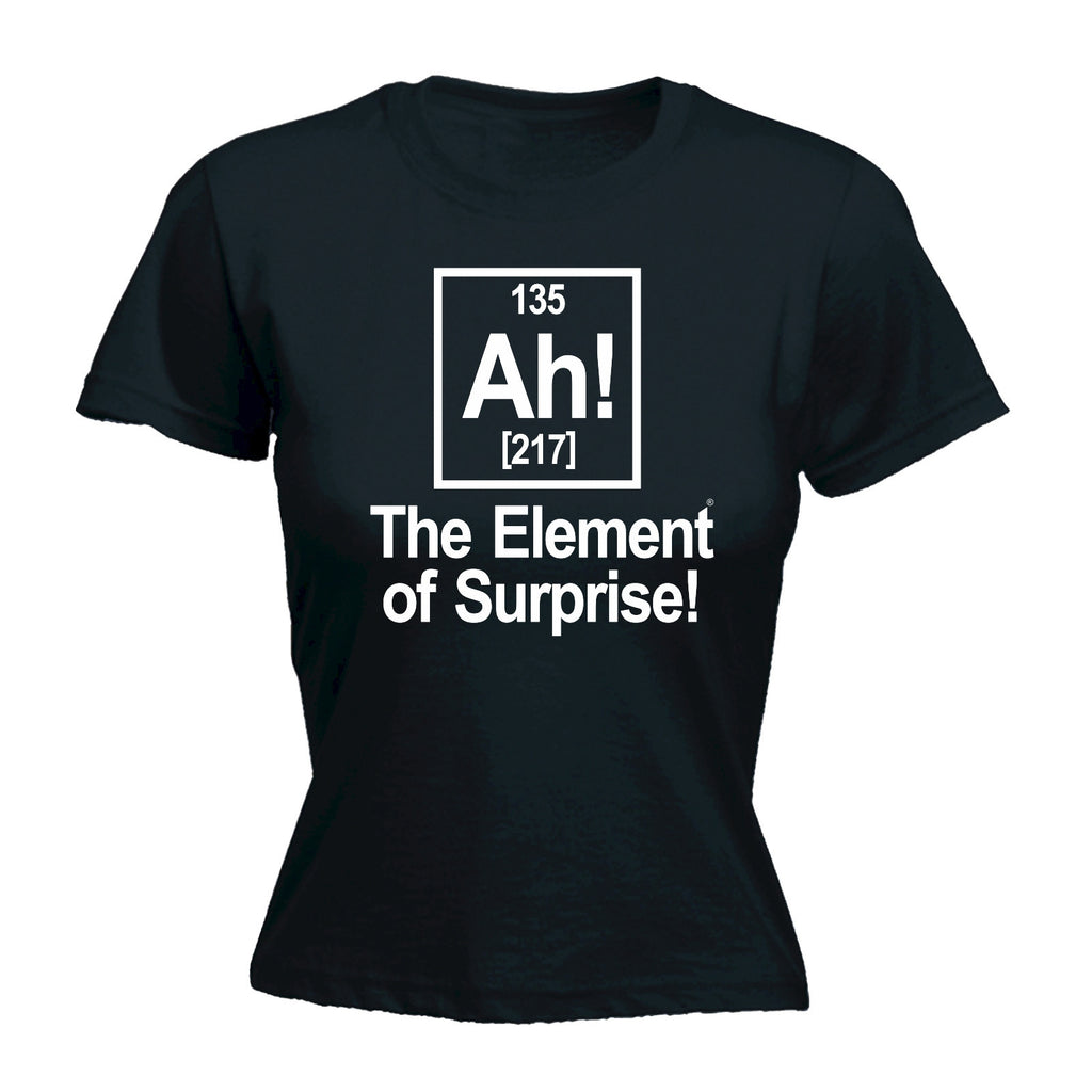 123t USA Women's Ah! The Element Of Surprise Funny T-Shirt