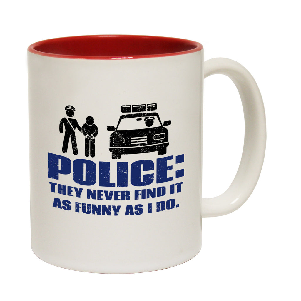 123t USA Police They Never Find It As Funny As I Do Funny Mug