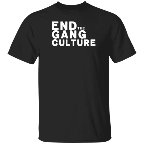 End Gang Culture 100% cotton  5.3 oz. T-Shirt