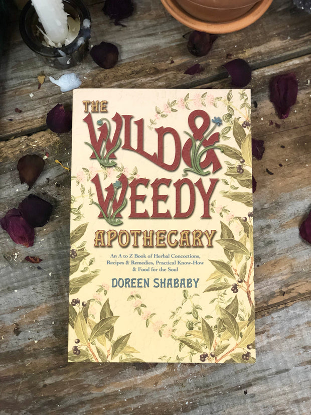 Wild & Weedy Apothecary by Doreen Shababy