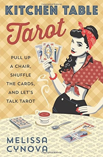 Kitchen Table Tarot // Melissa Cynova