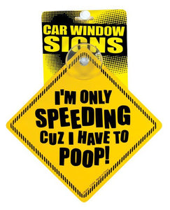 Car Sign I'm Speeding Cuz I Have To Poop - My Home and Pet