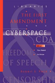 Libraries, the First Amendment, and Cyberspace: What You Need to Know