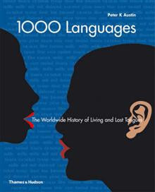 1000 Languages: The Worldwide History of Living and Lost Tongues