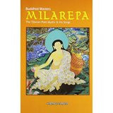 Buddhist Masters Milarepa: The Tibetan Poet Mystic and His Songs